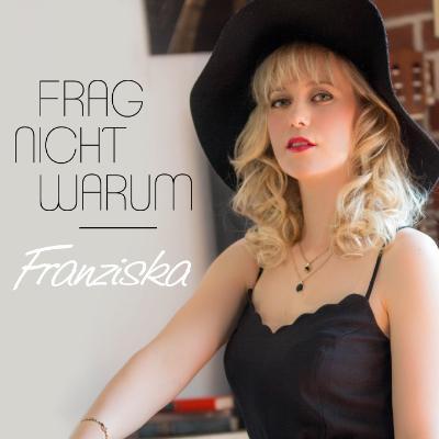 Singel von Franziska - Frag nicht Warum